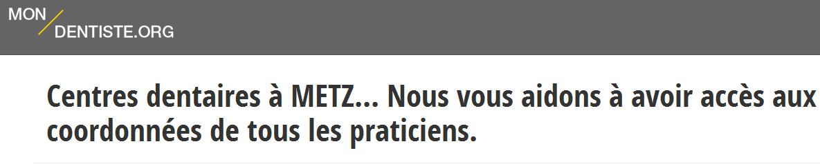 Les coordonnées des chirurgiens dentistes à Metz sont à retrouver sur l'annuaire mon-dentiste.org